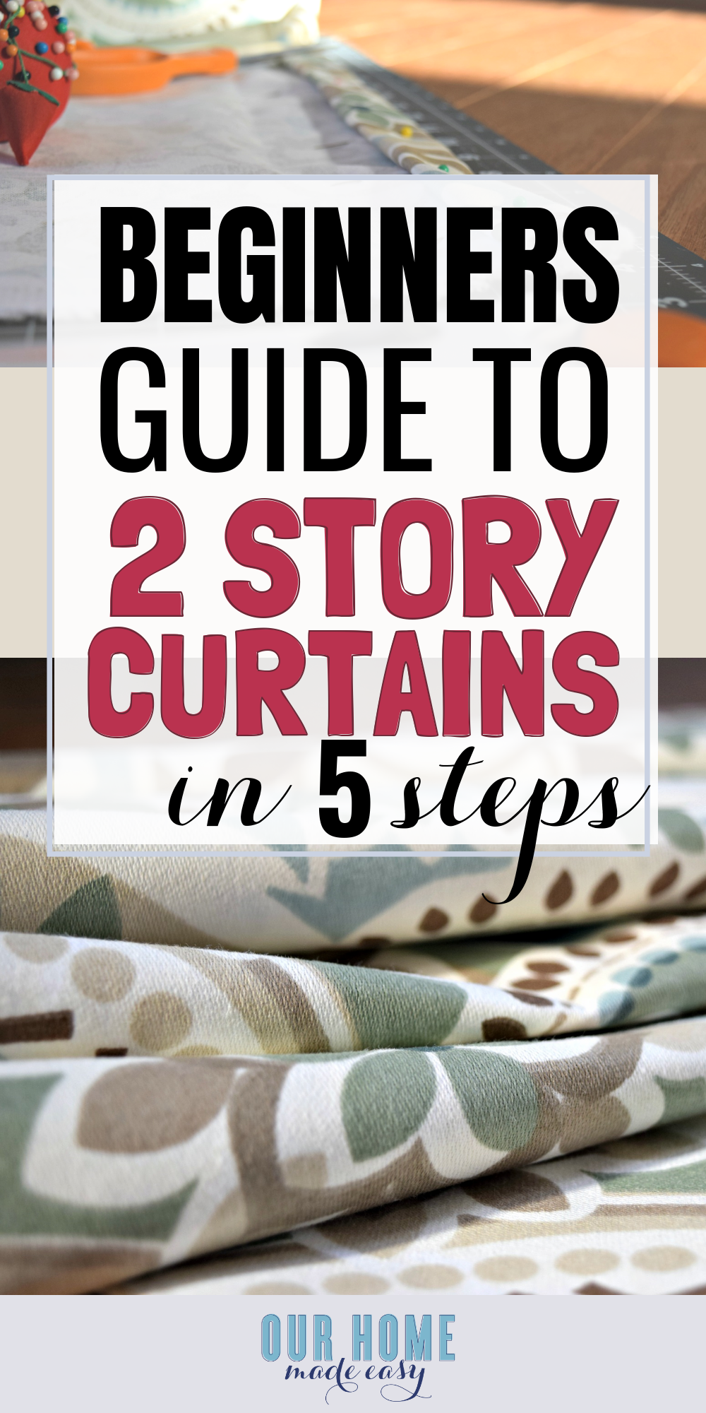 An easy tutorial on making your own two story curtain panels! Easy & Quick to make! #sewing #curtains #homedecor #ourhomemadeeasy