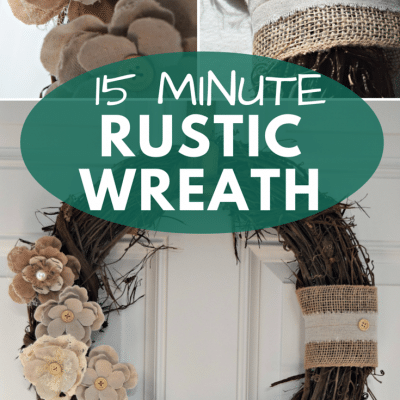 One Afternoon Project: 15 Minute Rustic Wreath