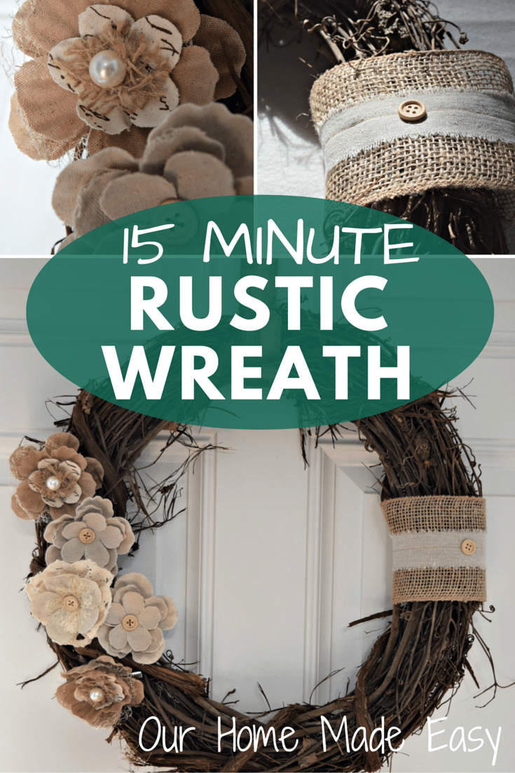 One Afternoon Project 15 Minute Rustic Wreath O Our Home Made Easy