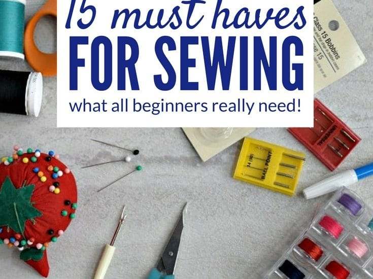 Thinking of learning how to sew? Pick up these 15 affordable items and you''ll have the must haves for sewing beginners! Click to see the list!
