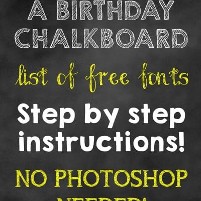 How To Make a Birthday Chalkboard without Photoshop!