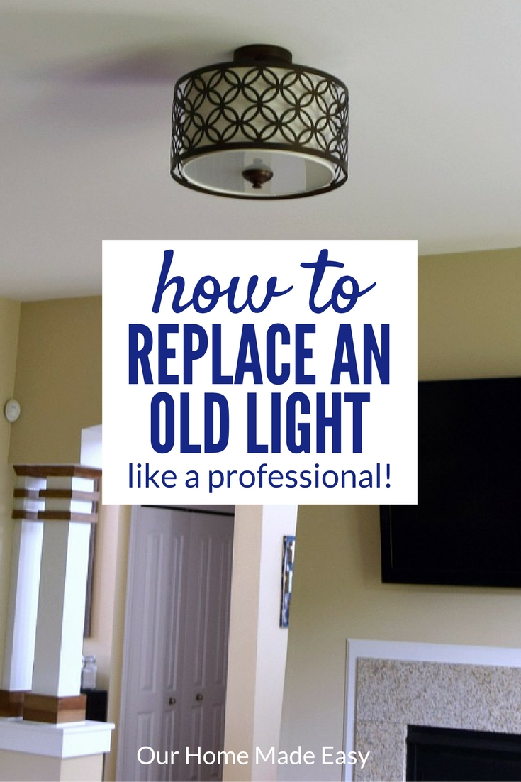 A Step by Step guide to replacing a builder's grade light with a new semi flushmount light! Perfect for new homeowner's who want to learn how to change out lights quickly! Click to see the steps!