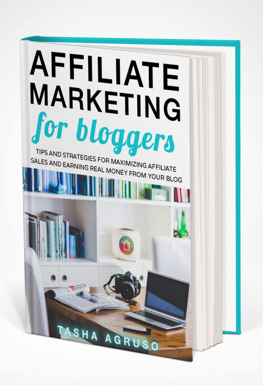 The Affiliate Marketing for Bloggers eBook by Tasha Agruso is an important tool for bloggers