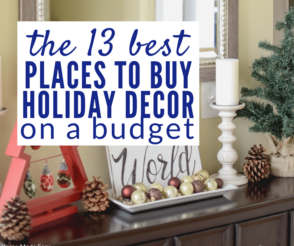 Discount Decor: 13 Favorite Places To Buy Holiday Decor On The Cheap