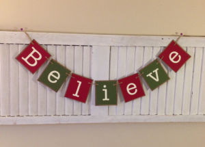 This red and green Believe banner brings the spirit of Christmas to your home.
