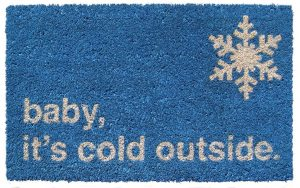 Welcome guest to your home with this festive Baby It's Cold Outside doormat