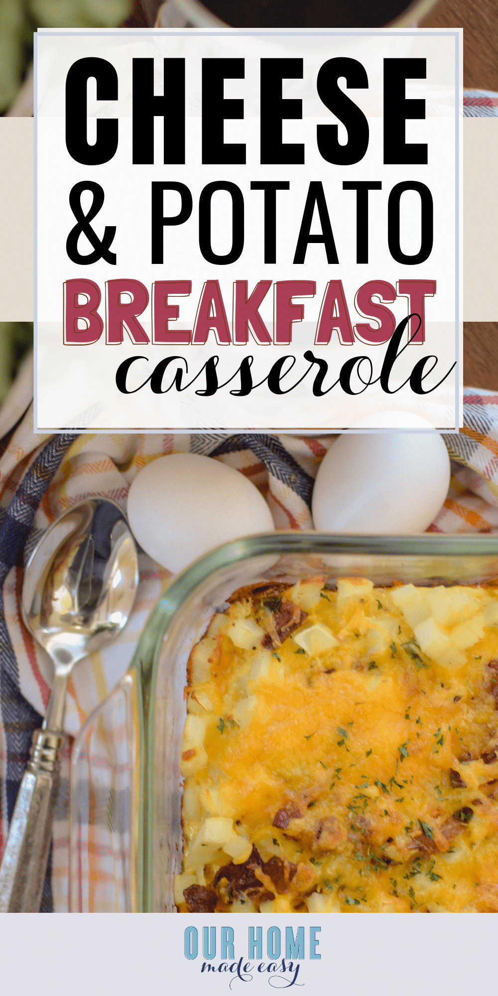 A super easy breakfast casserole with cheese, potatoes, bacon and sausage