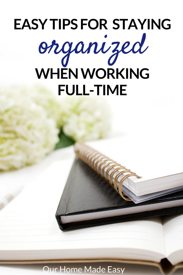 Easy advice for full time working parents who want to stay organized