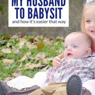 Why I Don't Allow My Husband to Babysit Our Kids ( & How My Life is Easier for It)