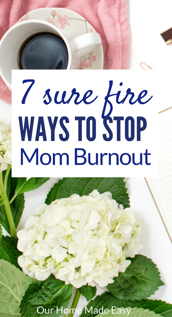 Avoid mom burnout with these easy steps! Click to see all 7!