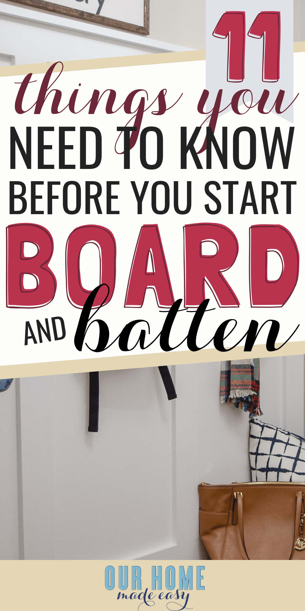Here are the most important things to know before you start board & batten walls! Learn the tricks to making the project so much easier! Click to see them! #boardandbatten #homedecor #farmhouse #ourhomemadeeasy