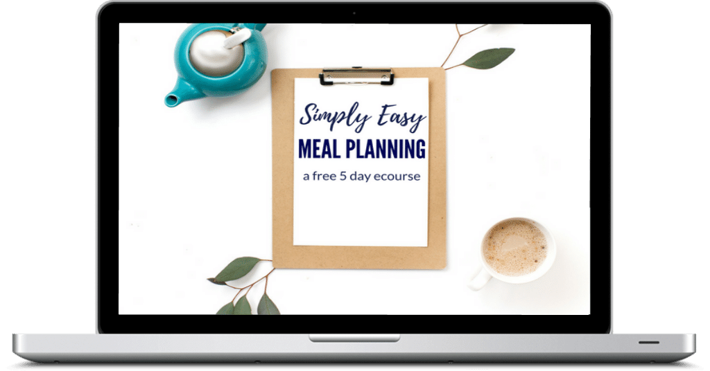 Try our Simply Easy Meal Planning 5-Day FREE eCourse