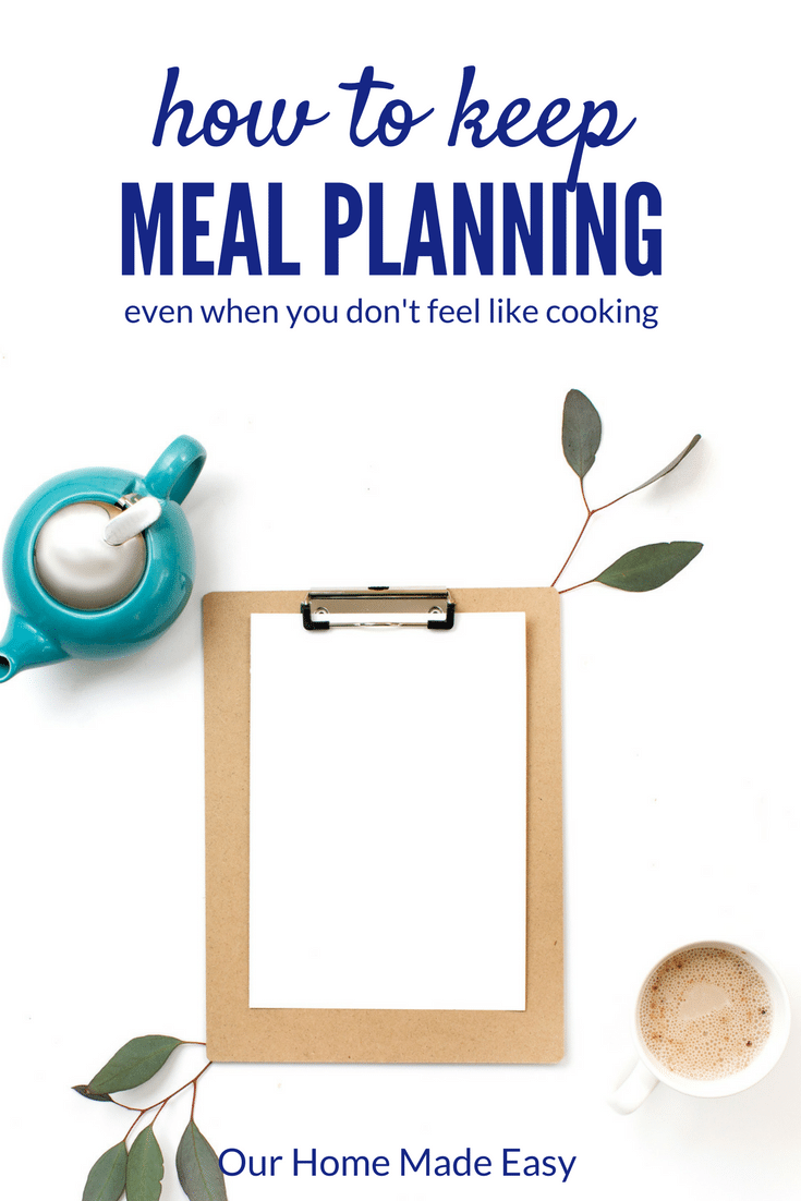 Here is how meal planning will work for you, even if you aren't feeling like you want to cook this week!