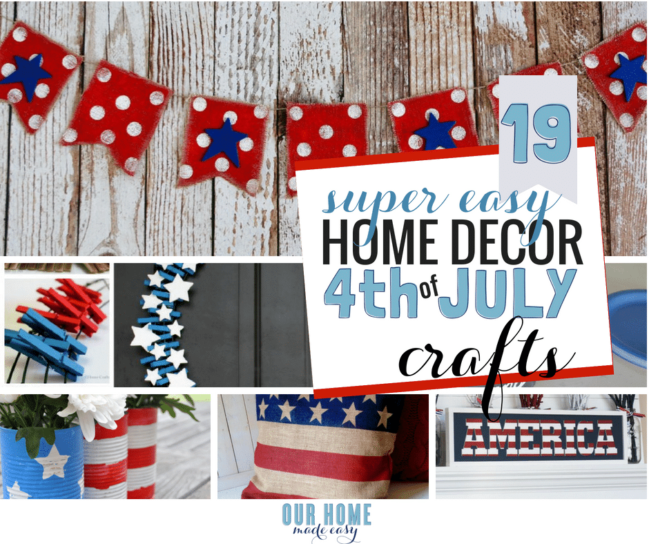 19 Easy & Quick 4th Of July Decor Projects