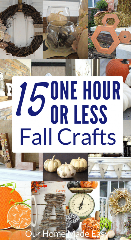 15 Of the Best 1 Hour Fall Crafts • Our Home Made Easy