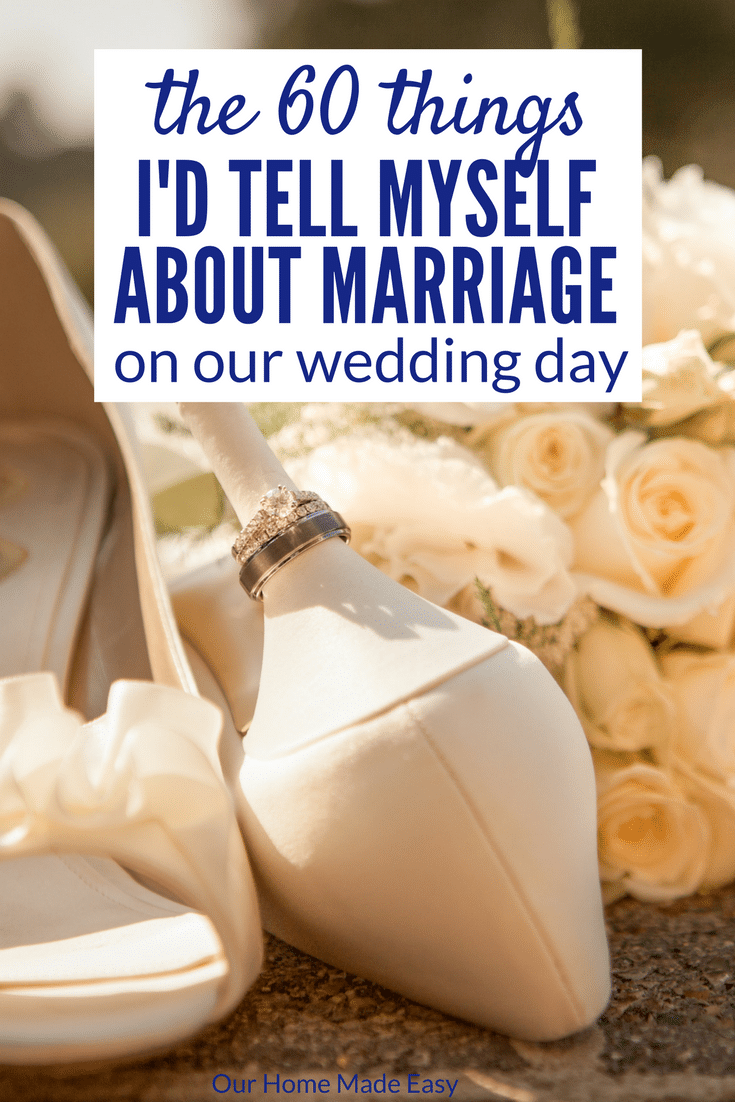 After 5 years of marriage, I am sharing the 60 things I would've told myself about marriage on my wedding day. Click to see all 60!