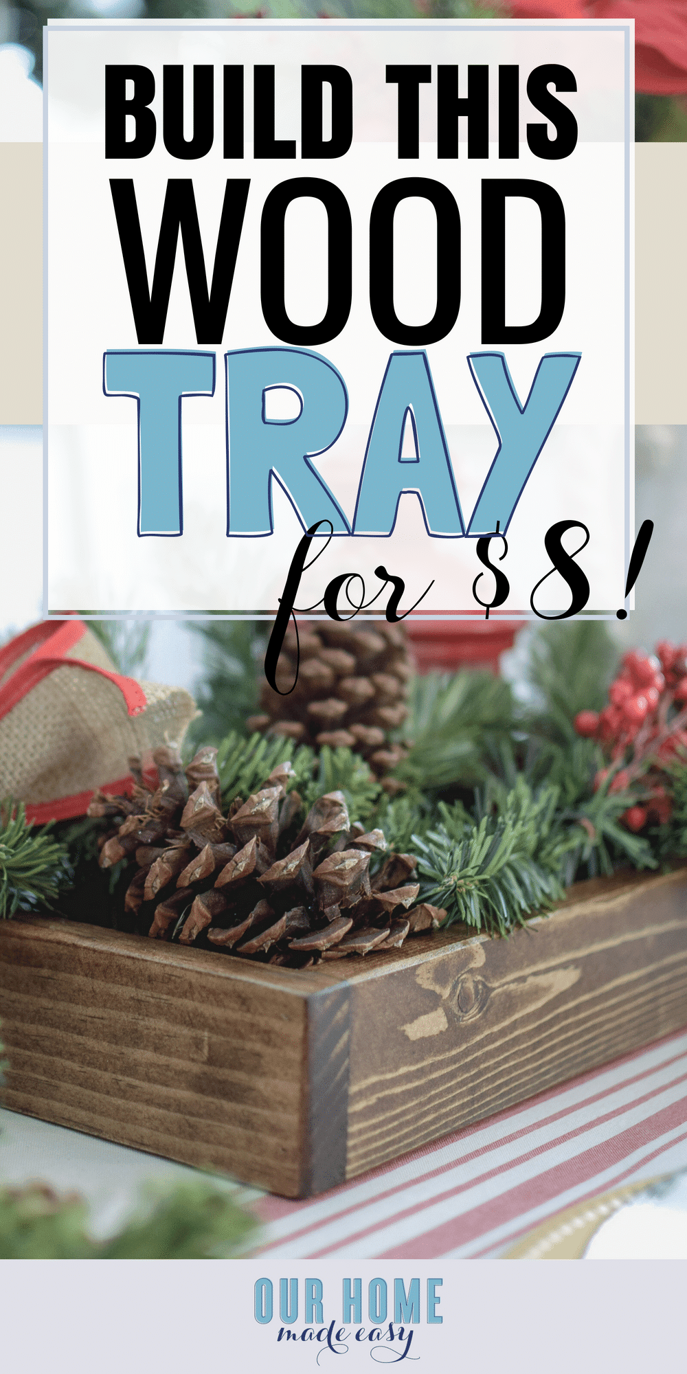 This is the quickest and easy wood tray to make yourself! Total cost is less than $8 and its perfect for beginners! Click to see how to make your own! #diy #woodtray #homedecor