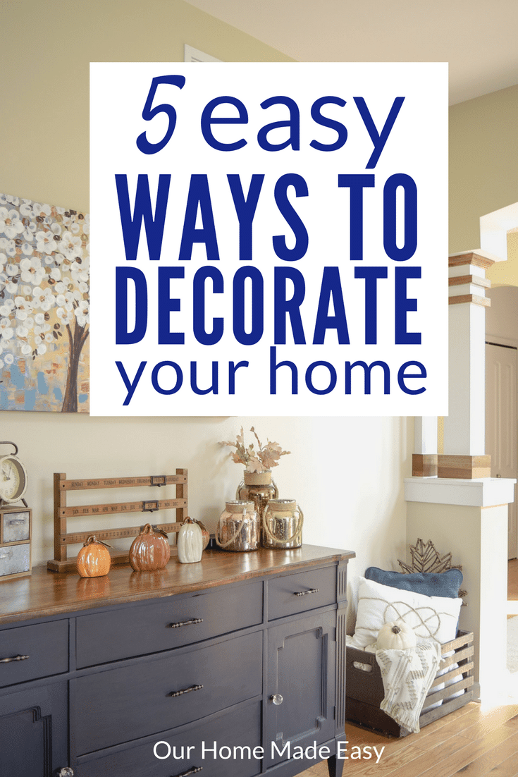 5 super easy ways to decorate your home our home made easy