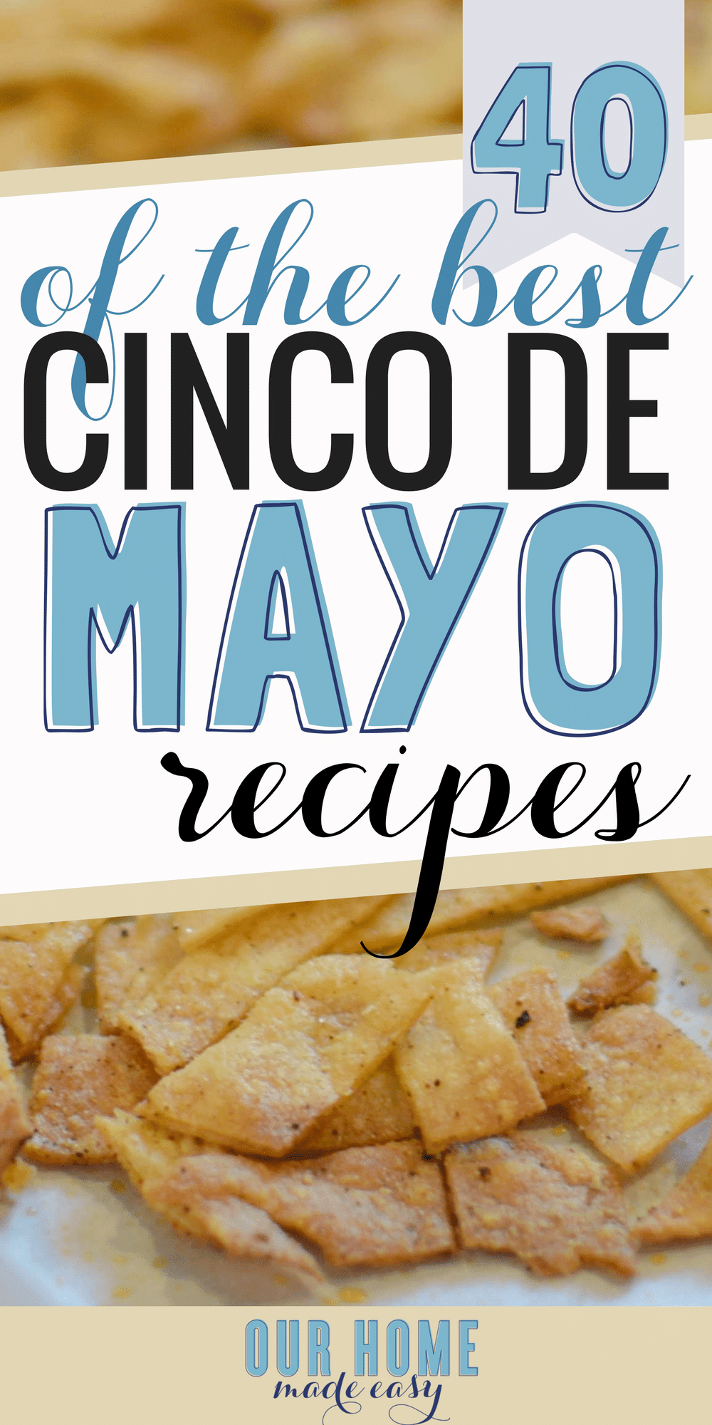 If you are looking for an excuse to celebrate Cinco de Mayo this year, I found more than 40 easy recipes for you to make! Click to see the easiest & tastiest recipes! #dinner #mexican #cincodemayo #easyrecipes