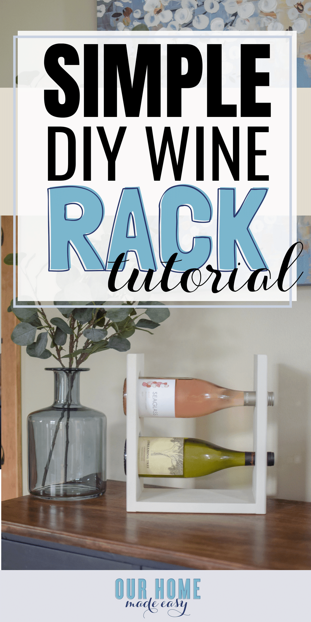 A simple DIY wine rack tutorial makes a holder for two bottles of wine that perfectly sits on a table top
