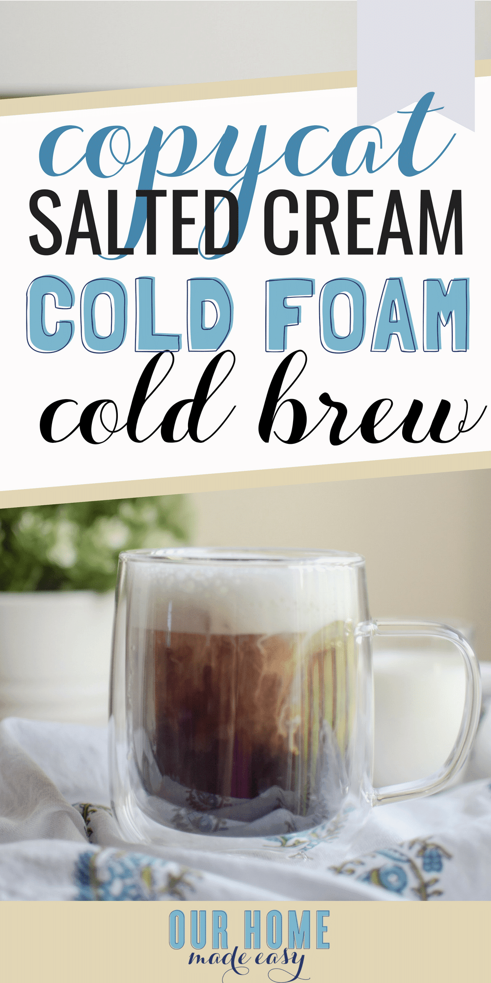 Love the new Salted Cream Cold Foam Cold Brew? Make it home really easily with this copycat recipe! Save money & pour in all the cold foam you want! #starbucks #coffee #coldbrew #caffeine #recipe