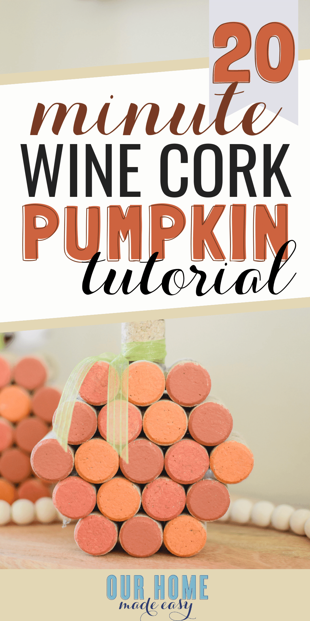 These cork pumpkins are super quick & easy to make! They are a great project for groups and those looking for budget fall decor #pumpkins #cork #crafts #falldecor #fall