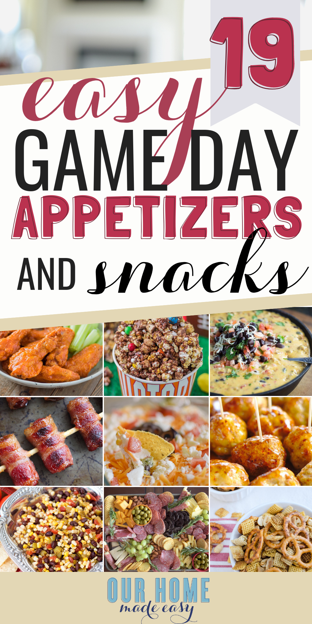 Make game day even better with these easy game day snacks & football finger foods! You can them make ahead of time, warm them up if needed, and be party ready quickly! #appetizers #snacks #football #ourhomemadeeasy