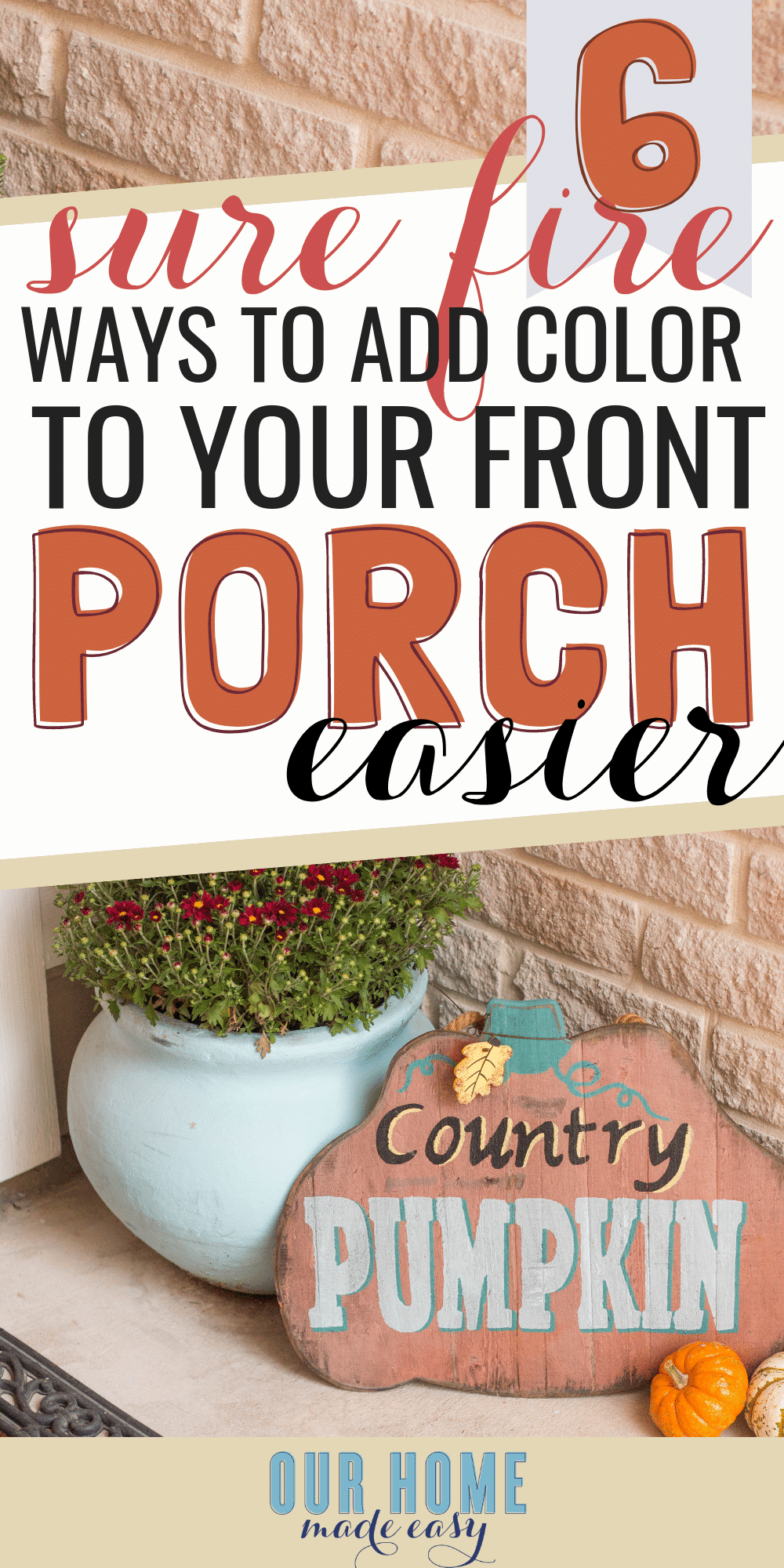 Feeling overwhelmed about adding color? Here are 6 easy ways to decorate your front porch with color! Click to see all the tricks to making it look great! #fall #homedecor #frontporch #home #fall #homedecorideas #decoratingideas