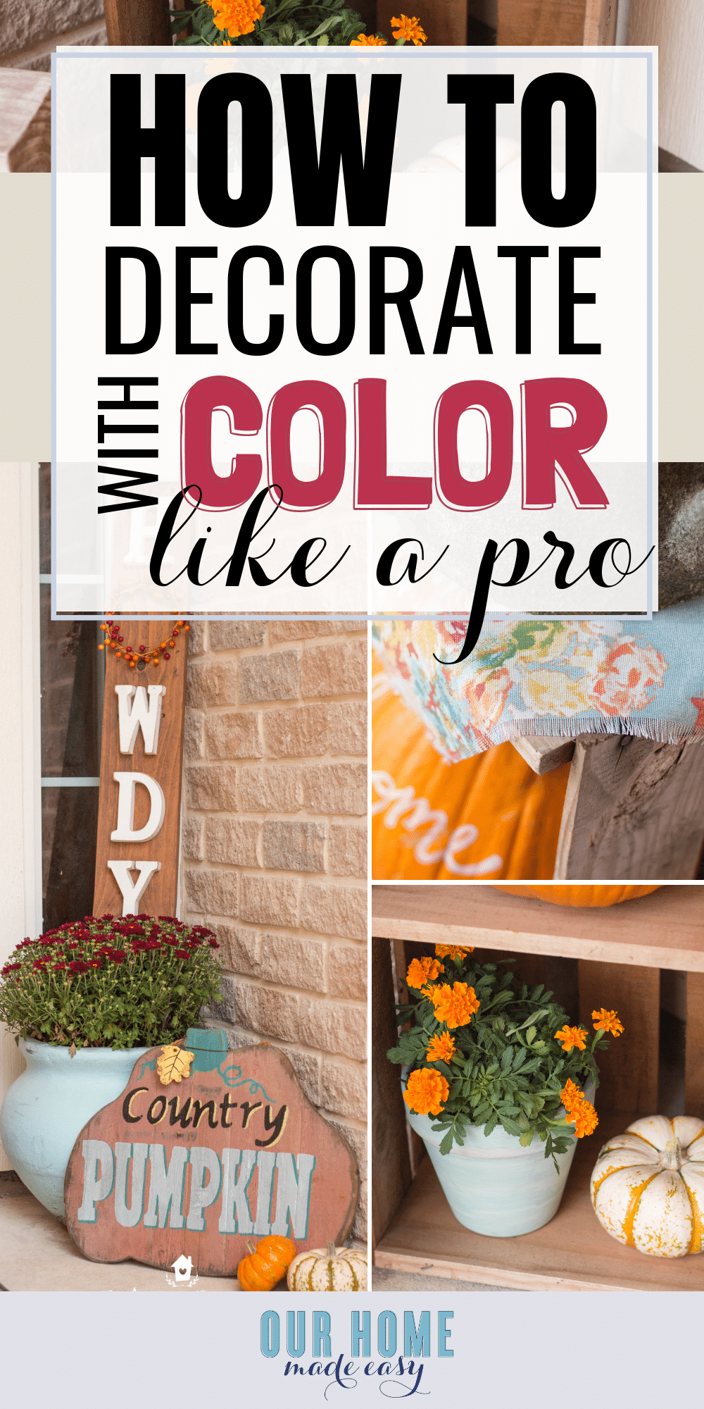 Feeling confused about adding color? Here are 6 easy ways to decorate your front porch with color! Click to see all the tricks to making it look great! #fall #homedecor #frontporch #home #fall #homedecorideas #decoratingideas