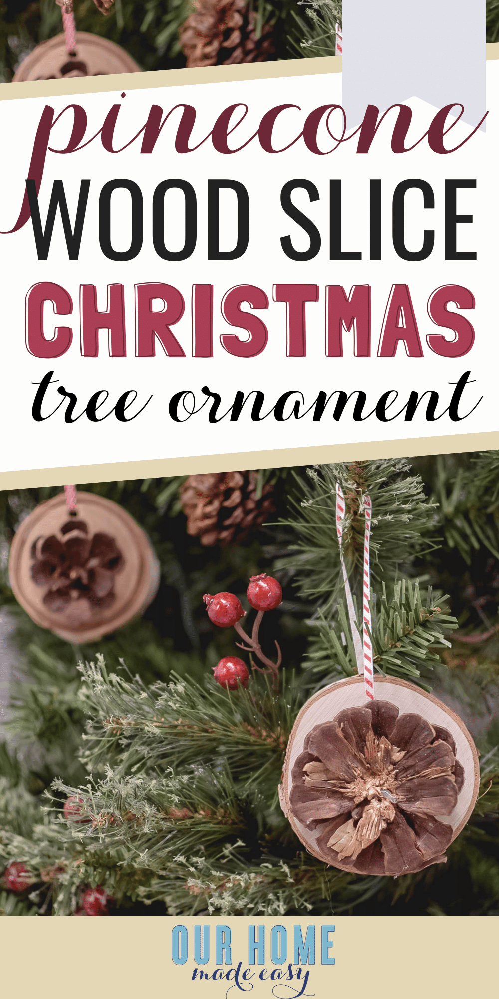 DIY rustic wood slice ornament in just a few minutes with only a few supplies! You'll be surprised how quickly you can make these Christmas ornaments! #christmas #homedecor #ourhomemadeeasy