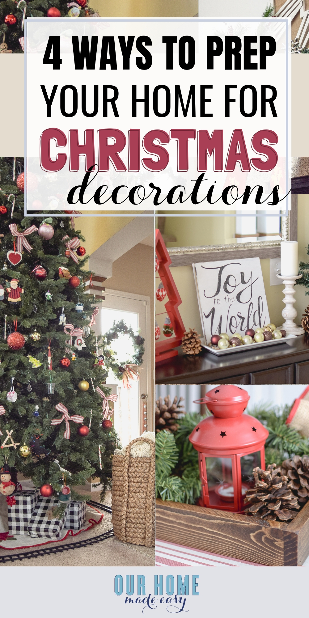 Are you ready to jump into decorating for Christmas? These few tricks will help you look forward to the project-- not dreading it. Click to read them! #christmas #homedecor #decluttering #ourhomemadeeasy