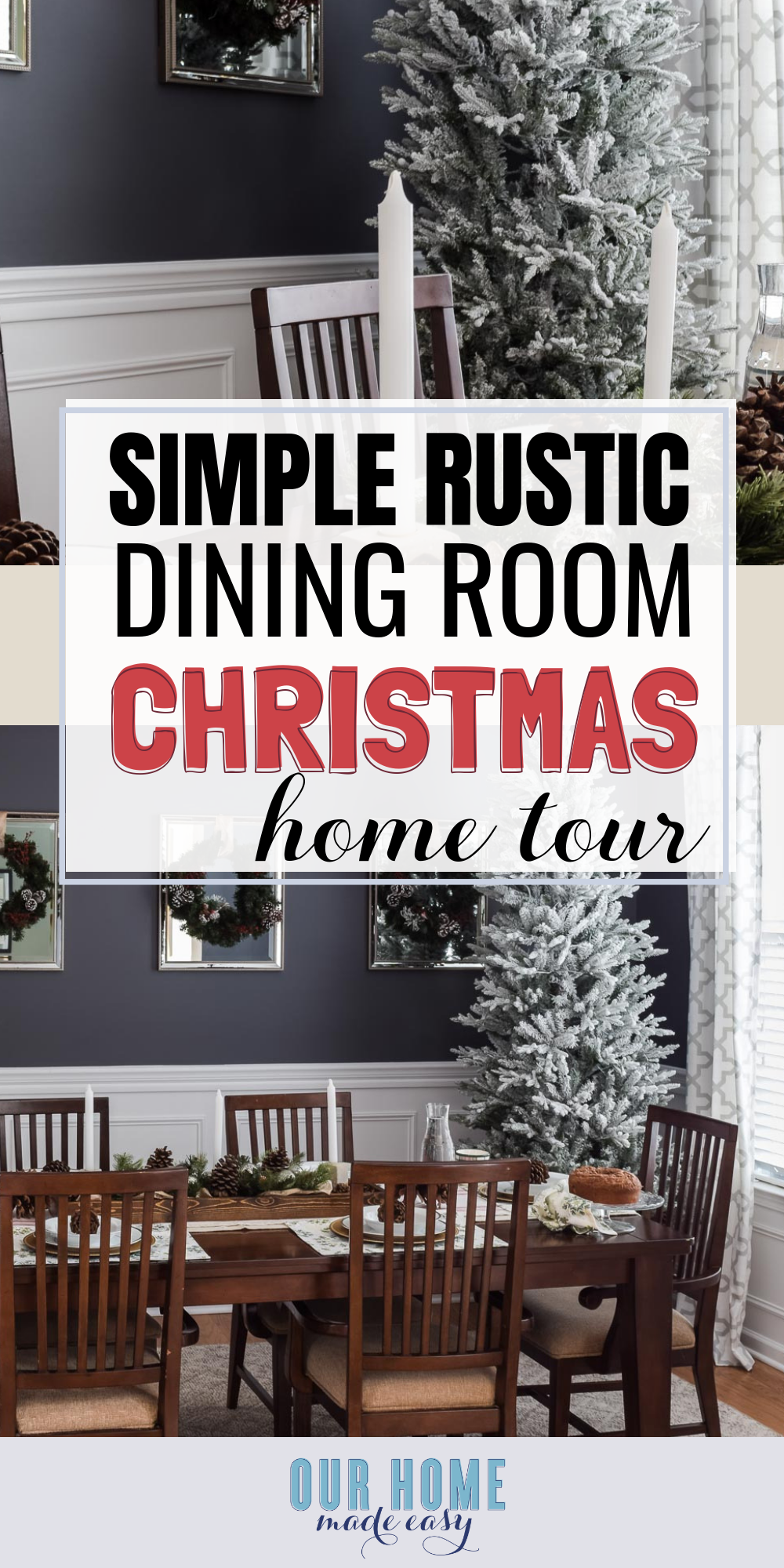 Simple Christmas dining room decorations are ready for Christmas morning! Come on in and join us for a pretty dining room home tour! #Christmas #homedecor #ourhomemadeeasy