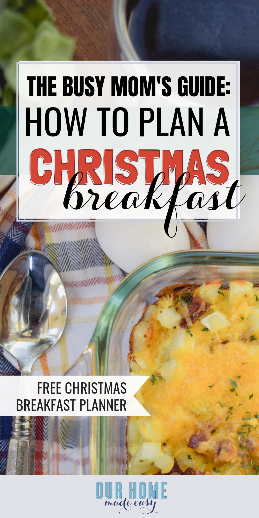 Here is everything you need to know on how to plan Christmas breakfast. Keep it simple & no-fuss! Includes free Christmas breakfast planner! #christmas #breakfast #ourhomemadeeasy