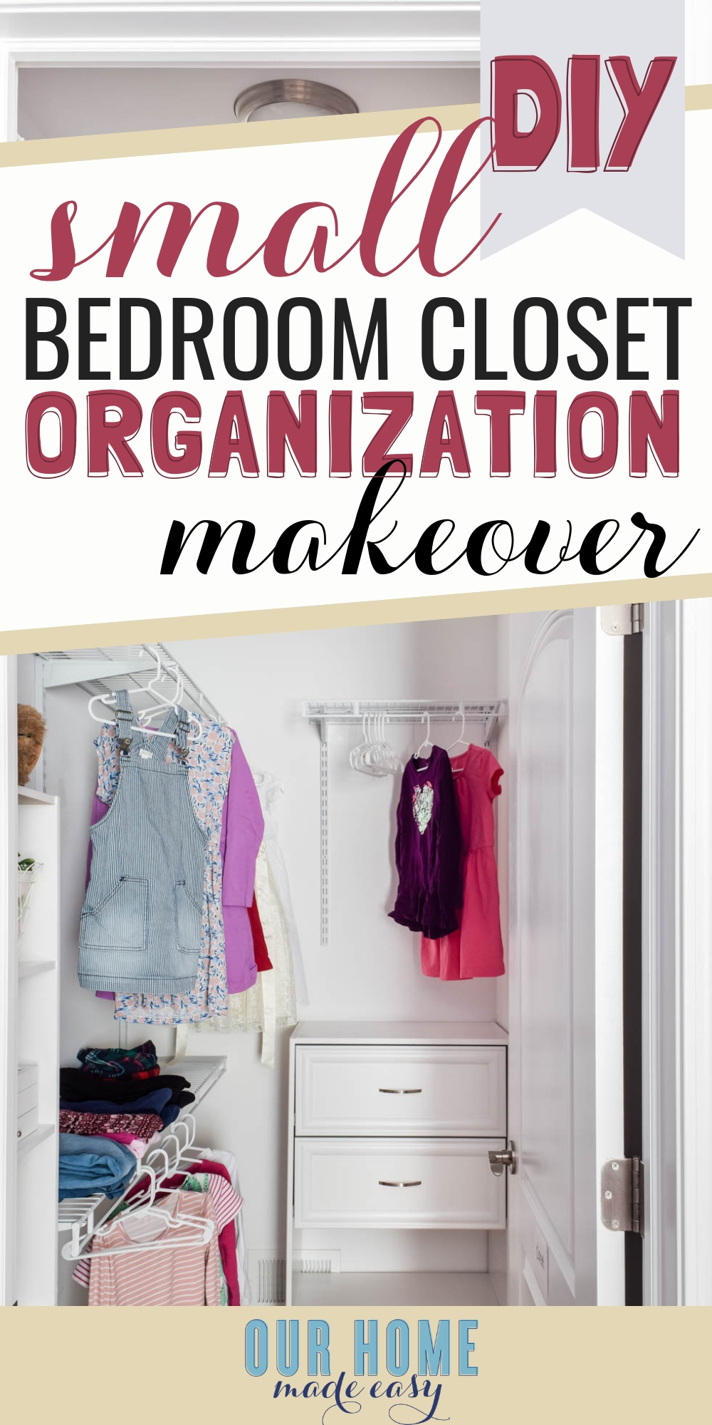 DIY Small Bedroom Closet Organization Reveal – Our Home Made Easy