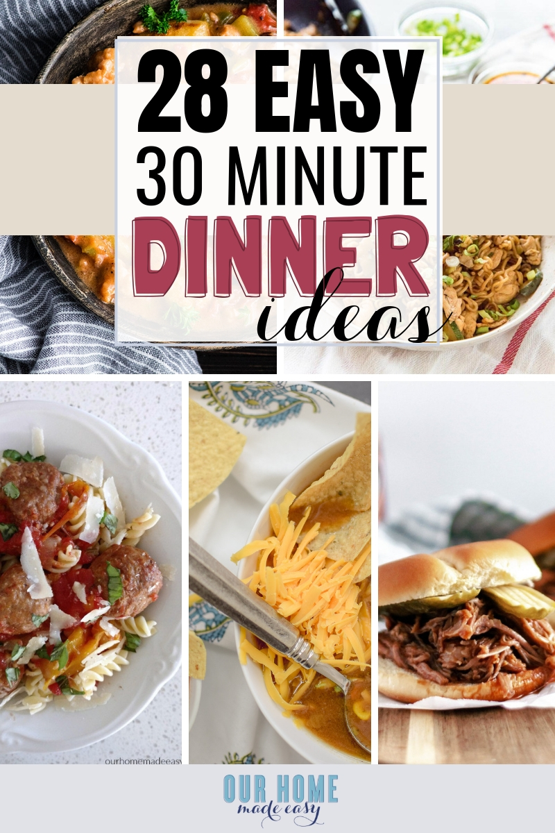 These quick & easy 30 minute meals will have a warm dinner ready-- even when you feel like you don't have the time! Click to see the quick dinner recipes! #dinner #recipes #slowcooker #ourhomemadeeasy
