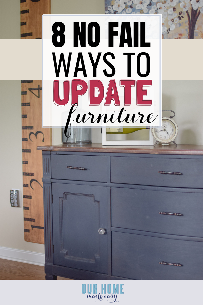 8 No Fail Ways To Update Old Furniture Our Home Made Easy