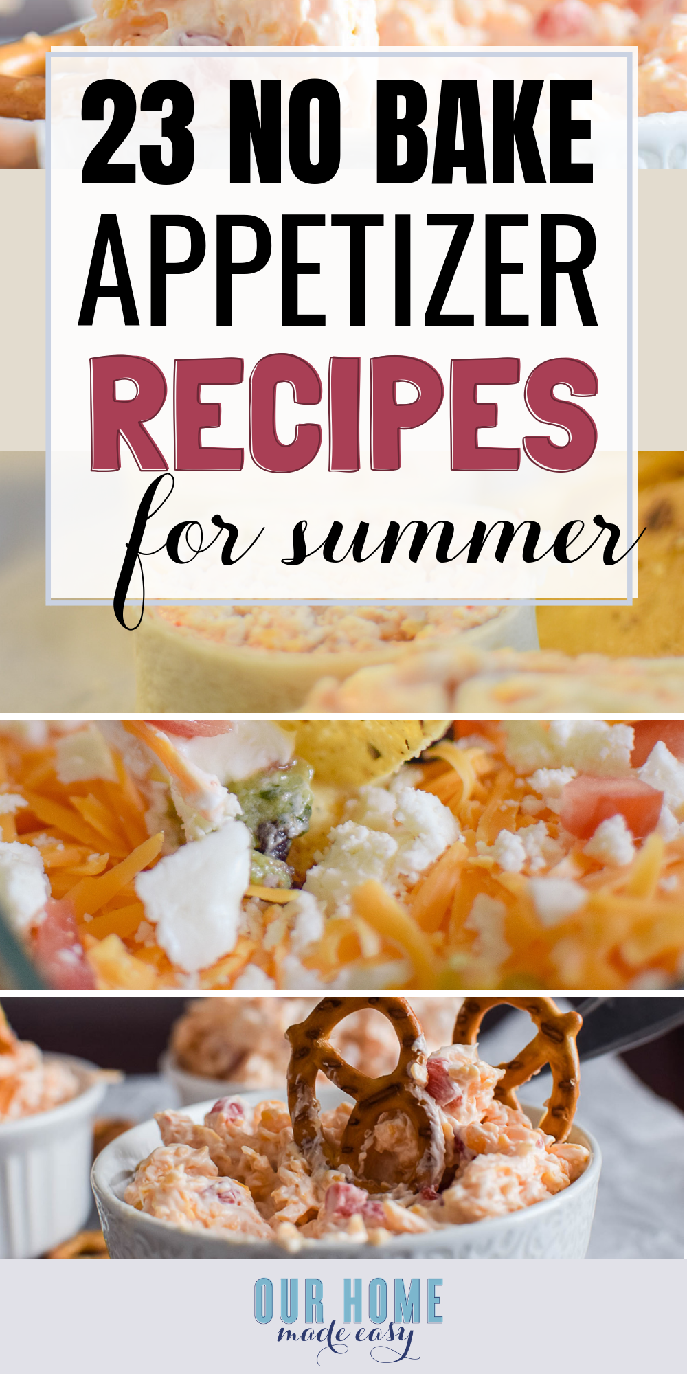 23 Easy No Bake Appetizers for Summer - a collection of recipes that are easy and delicious, with no hassle needed in the hot summer heat
