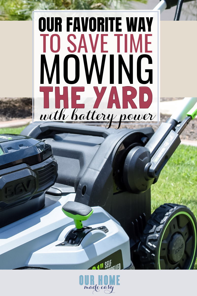 the EGO Lawnmower helps us save time mowing our lawn, keeping our home looking fresh and maintained