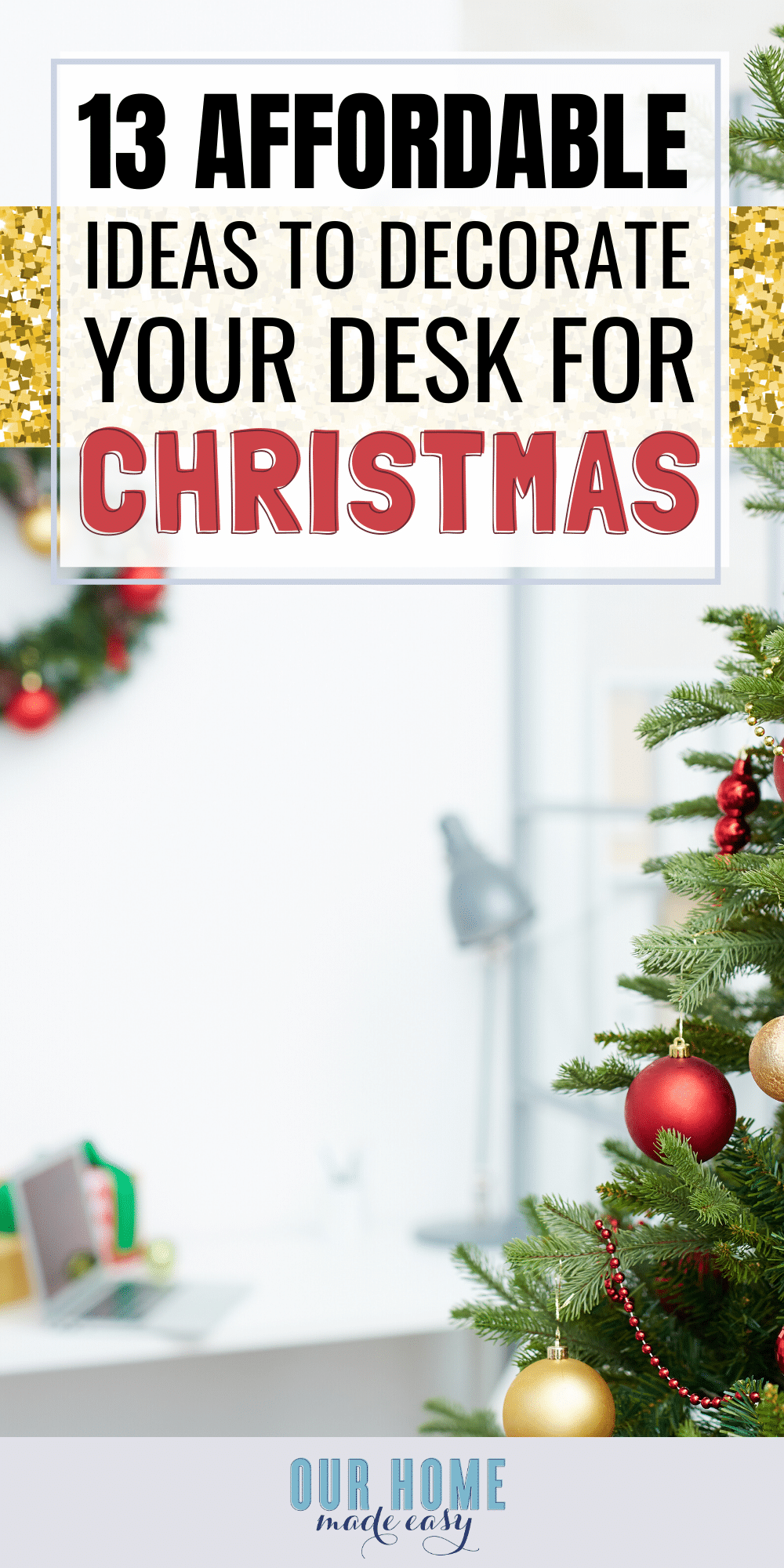 13 Affordable Ideas to Decorate Your Office for Christmas!