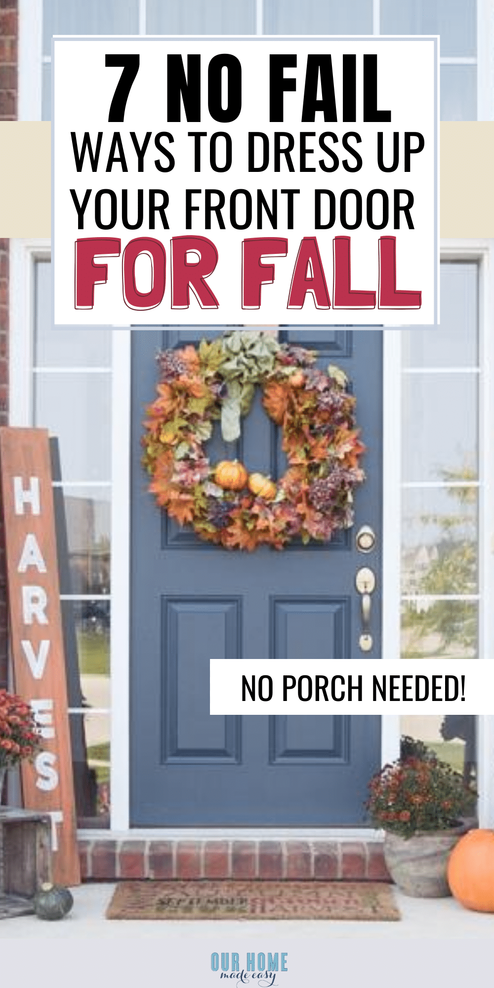 Make your home feel welcoming with these super simple Fall front door ideas! No worries about if you don't have a full porch, these ideas will make your front door look amazing no matter what your style is!!